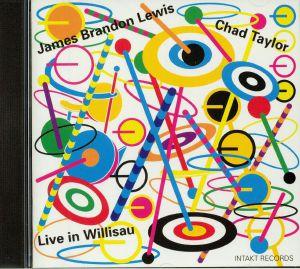 LEWIS, James Brandon/CHAD TAYLOR - Live In Willisau