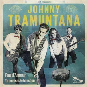 TRAMUNTANA, Johnny - Fou D'amour
