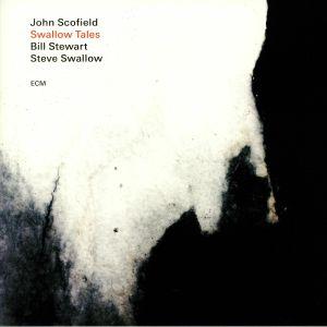 SCOFIELD, John/STEVE SWALLOW/BILL STEWART - Swallow Tales