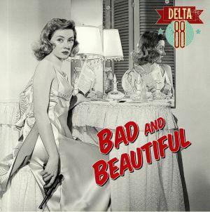 DELTA 88 - Bad & Beautiful