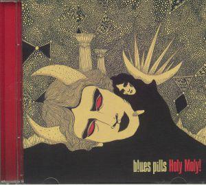 BLUES PILLS - Holy Moly!