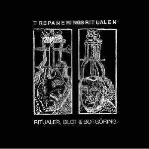 TREPANERINGSRITUALEN - Ritualer Blot Och Botgoring