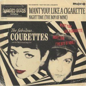 COURETTES, The - Want You! Like A Cigarette (mono)