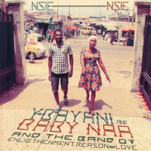 Y BAYANI/BABY NAA/THE BAND OF ENLIGHTENMENT REASON & LOVE - Nsie Nsie