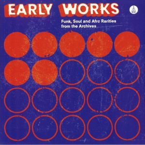 VARIOUS - Early Works: Funk Soul & Afro Rarities From The Archives