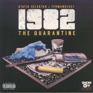 STATIK SELEKTAH/TERMANOLOGY - 1982: The Quarantine