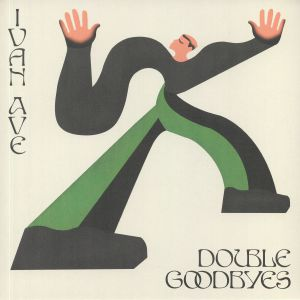 IVAN AVE - Double Goodbyes