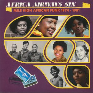 VARIOUS - Africa Airways Six: Mile High African Funk 1974-1981