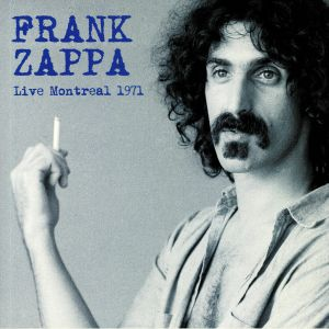 ZAPPA, Frank - Live Montreal 1971