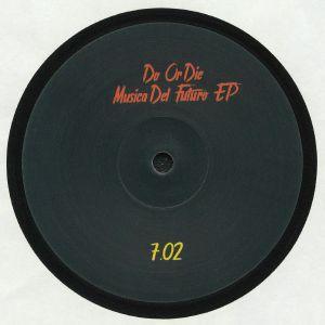 DO OR DIE - Musica Del Futuro EP