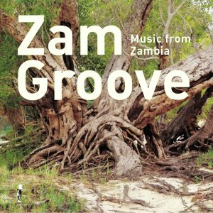 VARIOUS - Zam Groove: Music From Zambia