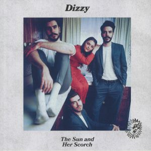 DIZZY - The Sun & Her Scorch