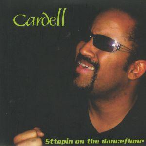 CARDELL - Sttepin On The Dancefloor