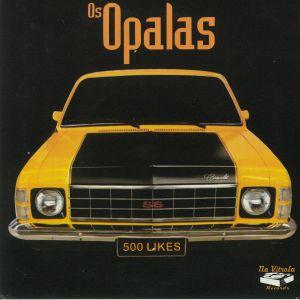 OS OPALAS - 500 Likes
