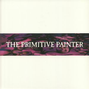 PRIMITIVE PAINTER, The - The Primitive Painter (reissue)