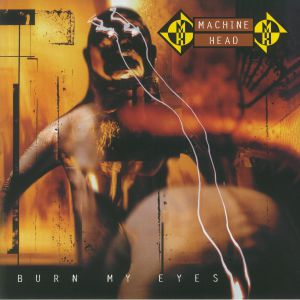 MACHINE HEAD - Burn My Eyes (Deluxe Edition)