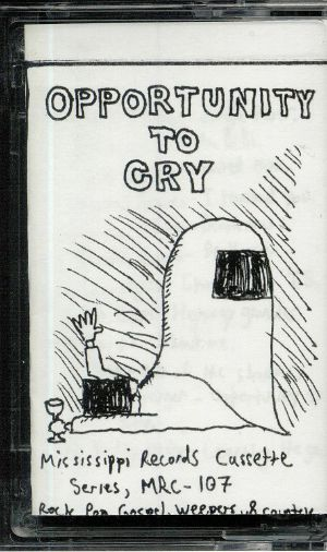 VARIOUS - Opportunity To Cry
