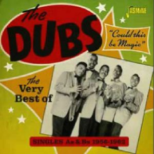 DUBS, The - Could This Be Magic: Singles As & Bs 1956-1962