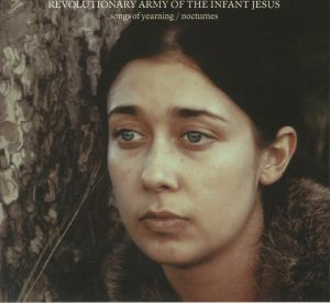 REVOLUTIONARY ARMY OF THE INFANT JESUS - Songs Of Yearning/Nocturnes