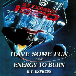 BT EXPRESS - Have Some Fun