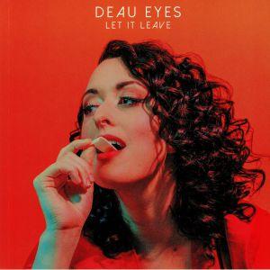 DEAU EYES - Let It Leave