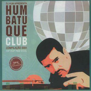 MOTIRO/CABAL/PAULA LIMA - DJ Hum Apresenta Hum Batuque Club