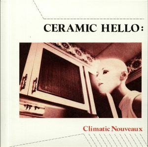 CERAMIC HELLO - Climatic Nouveaux