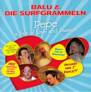 BALU & DIE SURFGRAMMELN - Pepe: A Tale Of Love & Passion