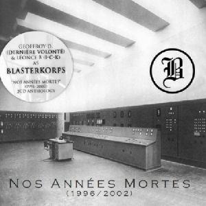 BLASTERKORPS - Nos Annees Mortes