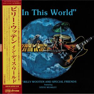 WOOTEN, Billy/SPECIAL FRIENDS feat STEVE WEAKLEY - In This World (reissue)