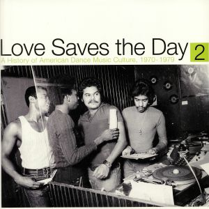 VARIOUS - Love Saves The Day: A History Of American Dance Music Culture 1970-1979 Part 2