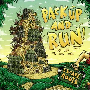 ESCAPE ROOTS - Pack Up & Run