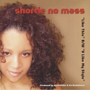 SHORTIE NO MASS - Like This