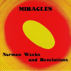 WEEKS, Norman & THE REVELATIONS - Miracles (reissue)