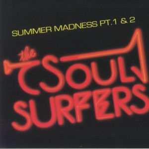 SOUL SURFERS, The - Summer Madness Part 1 & 2 (reissue)