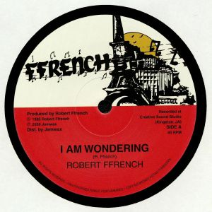 FFRENCH, Robert/SHORTIE RANKS - I Am Wondering