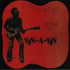 K FRIMPONG/VIS A VIS - K Frimpong Backed By Vis A Vis (remastered)