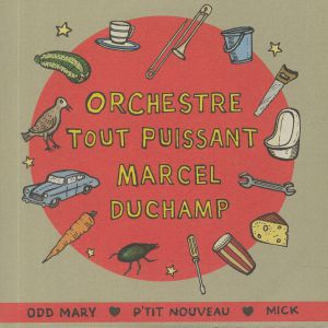ORCHESTRE TOUT PUISSANT MARCEL DUCHAMP - Odd Mary