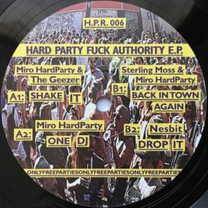 HARDPARTY, Miro/THE GEEZER/STERLING MOSS/NESBIT - HARDPARTY 06