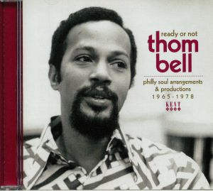 VARIOUS - Ready Or Not: Thom Bell Philly Soul Arrangements & Productions 1965-1978