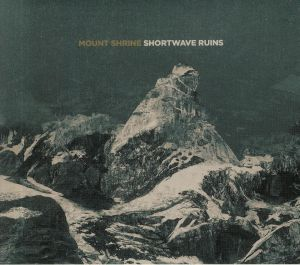 MOUNT SHRINE - Shortwave Ruins
