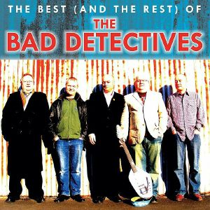 BAD DETECTIVES, The - The Best (& The Rest) Of