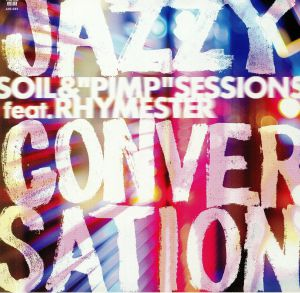 SOIL & PIMP SESSIONS feat RHYMESTER - Jazzy Conversation