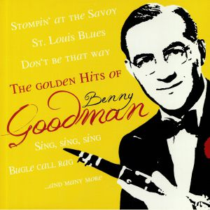 GOODMAN, Benny - The Golden Hits Of Benny Goodman