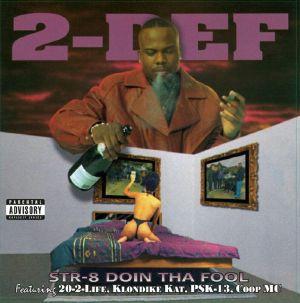2 DEF - Str 8 Doin Tha Fool