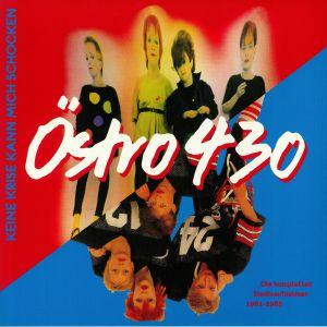 OSTRO 430 - Keine Krise Kann Mich Schocken: Die Kompletten Studioaufnahmen 1981-1983