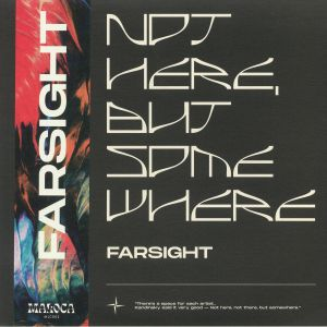FARSIGHT - Not Here But Somewhere