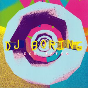 DJ BORING - Like Water