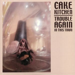 CAKEKITCHEN, The - Trouble Again In This Town
