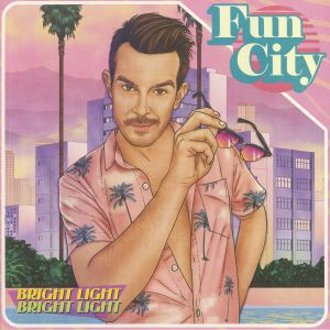 BRIGHT LIGHT BRIGHT LIGHT - Fun City
